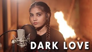 Dark Love | Sidhu Moosewala | Cover by AiSh