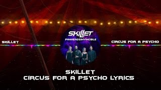Skillet - Circus for A Psycho Lyrics