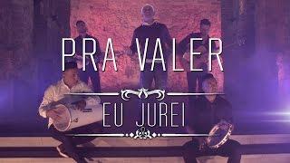Pra Valer - Eu Jurei (Videoclipe Oficial)