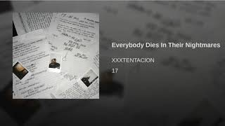 XXXTENTACION - Everybody Dies In Their Nightmares (Official Instrumental)