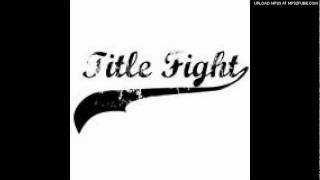 Title Fight - Down For The Count (Demo)