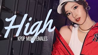 [k-pop multifemales] || HIGH