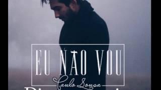 Paulo Sousa - Eu Não Vou (Letra)