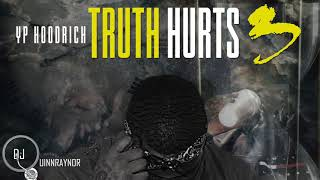 "YP HoodRich - ""Truth Hurts 3 Intro"" [Prod.  By T-Head]"