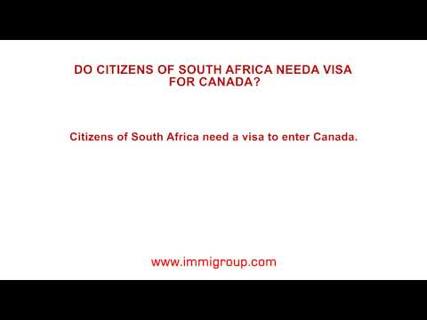 Do citizens of South Africa need a visa for Canada?