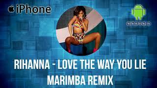 Rihanna And Eminem Love the Way You Lie Marimba Ringtone Remix