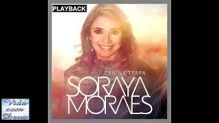 Soraya Moraes - Céu na Terra [PLAYBACK]