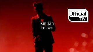 [MV] MR.MR(미스터미스터) _ IT'S YOU