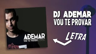DJ ADEMAR - Vou Te Provar (ft Gasso) [Lyric Video]