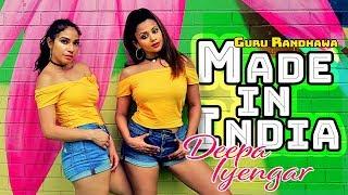 Made in India - Guru Randhawa | Deepa Iyengar Choreography | Bollywood  Hip hop Dance Cover