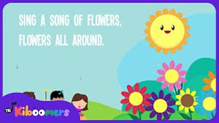 Sing a Song of Flowers | Song Lyrics | Preschool Songs | Rhymes Songs | The Kiboomers