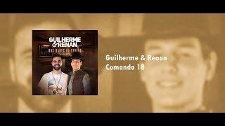 Guilherme & Renan - Comanda 18 - Áudio Oficial