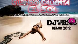 Valdi Owen Breeze & Manuel 2Santos feat Pandilla X - Cuando Calienta el sol ( Dj Ruben Orellano )