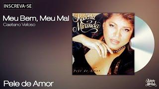 Roberta Miranda - Meu Bem, Meu Mal - Pele de Amor - [Áudio Oficial]