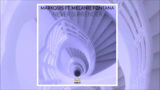 Markquis Ft. Melanie Fontana - Never Surrender [Out Now]