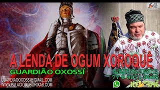 A LENDA DE OGUM XOROQUÊ-GUARDIÃO OXOSSÍ