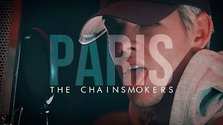 """Paris"" The Chainsmokers // Cover"