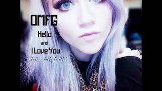 OMFG -  Hello & I Love You  - CBL Remix