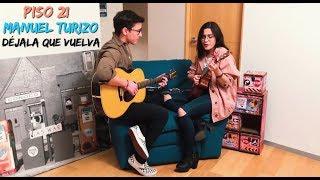 Piso 21 ft Manuel Turizo - Déjala Que Vuelva (Johan Sotelo & Valeria Salinas)