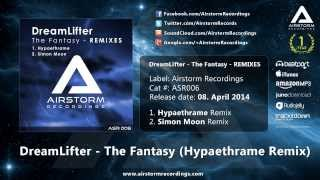 DreamLifter - The Fantasy (Hypaethrame Remix) [Airstorm Recordings] - PROMO