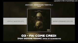 Adam Blee - 03-Fai Come Credi (Feat Giovane Feddini) (Prod. By Sleshbeats)