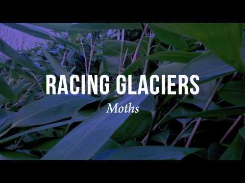 racing-glaciers-moths-racing-glaciers