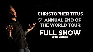 Christopher Titus - 5th Annual End of the World Tour - Full Show