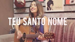 Mari Borges - Teu Santo Nome (Gabriela Rocha)
