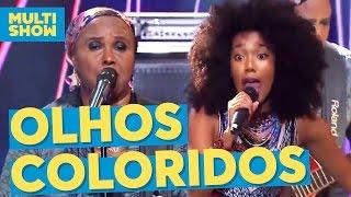 Olhos Coloridos | Sandra de Sá + Dream Team do Passinho | Anitta | Música Boa ao Vivo | Multishow