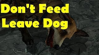 The Walking Dead Season 2 Episode 1 Don't Feed and Leave Dog, Don't kill dog