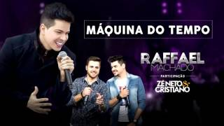 Raffael Machado - Máquina do Tempo (Part. Zé Neto & Cristiano) [Áudio Oficial]