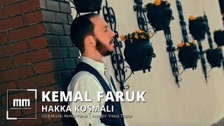 Kemal Faruk - Hakka Koşmalı (Official Video)