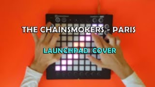 The Chainsmokers - Paris \\ Launchpad Cover \ Remix