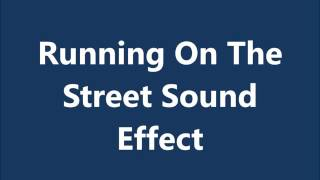 Running On The Street Sound Effect