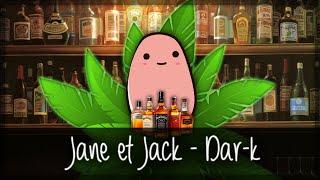 [Dar-k] Jane et Jack (Lyrics)