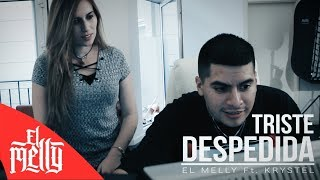 El Melly - Triste Despedida Ft. Krystel (Video Estudio)