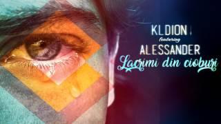 KLDION ft. Alessander - Lacrimi din cioburi