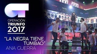LA NEGRA TIENE TUMBAO - Ana Guerra   OT 2017   Gala 10