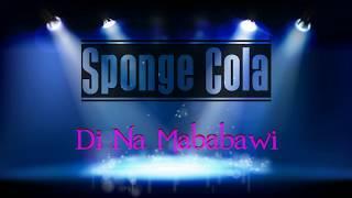 Sponge Cola - Di Na Mababawi Lyrics