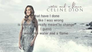 Celine Dion - Water And A Flame (Lyrics)