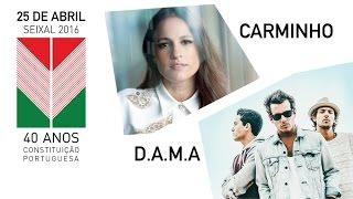 Carminho e D.A.M.A nas Comemorações do 25 de Abril no Seixal (2016)