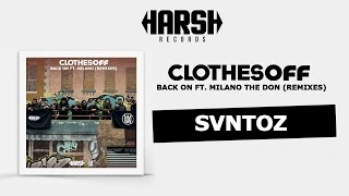 Clothes Off - Back On feat. Milano the Don (SVNTOZ Remix)