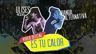 Es Tu Calor Feat. Ulises de Rescate - Banda Alternativa