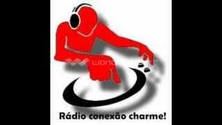 Radio conexão charme!