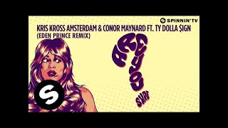 Kris Kross Amsterdam & Conor Maynard ft. Ty Dolla $ign – Are You Sure? (Eden Prince Remix)