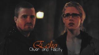 Oliver & Felicity || Echo