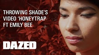 "Throwing Shade ""Honeytrap feat. Emily Bee"" - Official Music Video"