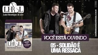 05. Luiz Henrique e Léo - Solidão é Uma Ressaca