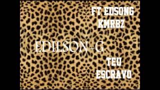 Edilson-G ft Edsong KMRB