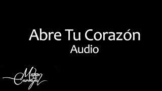 Mateo Carvajal - Abre tu corazón  (Audio)